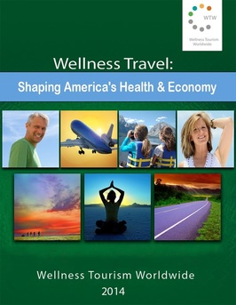 Wellness Travel: Shaping America's Health & Economy by Camille Hoheb