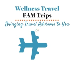 Wellness Travel FAM Trips